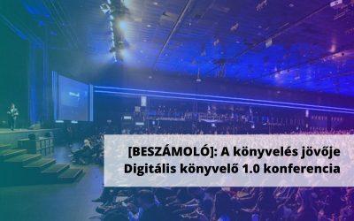 Beszámoló – Könyvelés jövője – avagy a digitális könyvelő 1.0 konferencia
